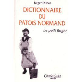 Dubos-Roger-Le-Petit-Roger-Dictionnaire-Du-Patois-Normand L